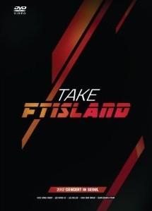 [DVD] TAKE FTISLAND -2012 CONCERT IN SEOUL-