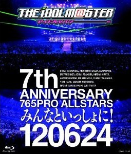 [Blu-ray] THE IDOLM@STER 7th ANNIVERSARY 765PRO ALLSTARS みんなといっしょに! 120624