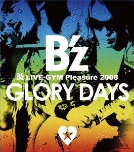[Blu-ray] B'z LIVE-GYM Pleasure 2008-GLORY DAYS-