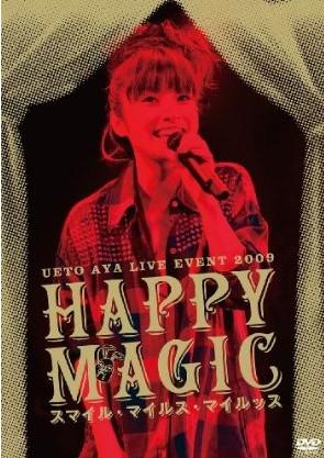 "UETO AYA LIVE EVENT 2009 ""Happy Magic~スマイル?マイルス?マイルッス~"""