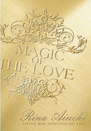RINA AIUCHI THANX 10th ANNIVERSARY LIVE-MAGIC OF THE LOVE-