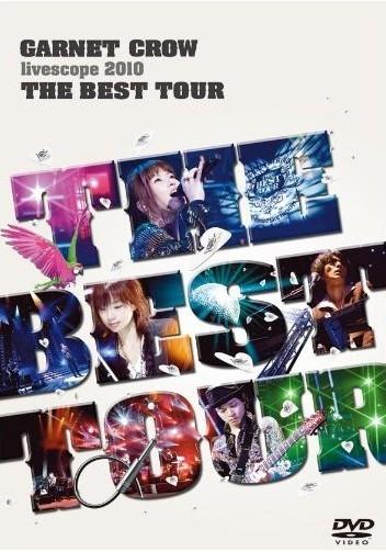 GARNET CROW livescope 2010~THE BEST TOUR~