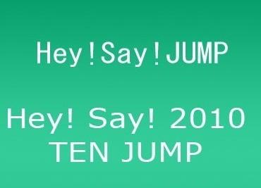Hey! Say! 2010 TEN JUMP