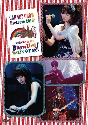 GARNET CROW livescope 2010+~welcome to the parallel universe!~