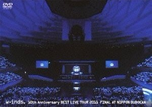 w-inds. BEST LIVE TOUR 2011 FINAL at 日本武道館