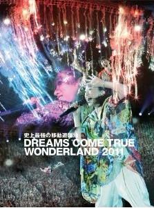 史上最強の移動遊園地 DREAMS COME TRUE WONDERAND 2011