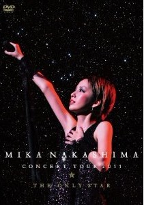 MIKA NAKASHIMA CONCERT TOUR 2011 THE ONLY STAR