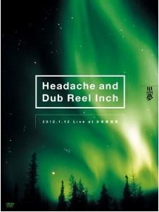 [DVD] Headache and Dub Reel Inch 2012.1.13 Live at 日本武道館