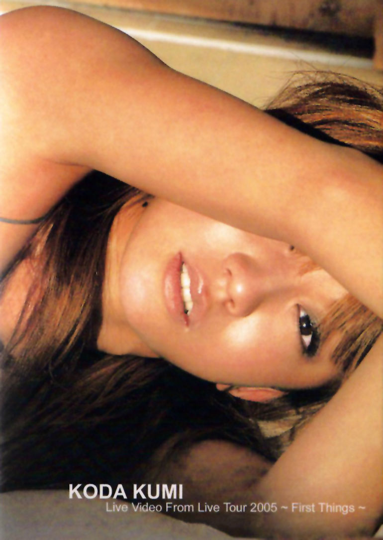 Koda Kumi  Live Video From Live Tour 2005~First Things ~