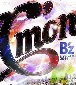 [Blu-ray] B'z LIVE-GYM 2011-C'mon-