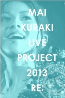 "[DVD] MAI KURAKI LIVE PROJECT 2013""RE:"