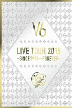 [DVD] LIVE TOUR 2015 -SINCE 1995~FOREVER- (初回生産限定版)