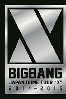 "[DVD] BIGBANG JAPAN DOME TOUR 2014~2015 ""X"