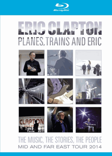 [Blu-ray] エリック・クラプトン / プレーンズ、トレインズ&エリック ~ ジャパン・ツアー 2014